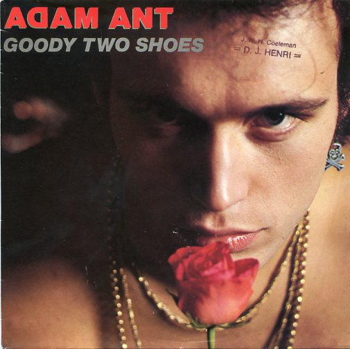 "ADAM ANT ""Goody two shoes"""